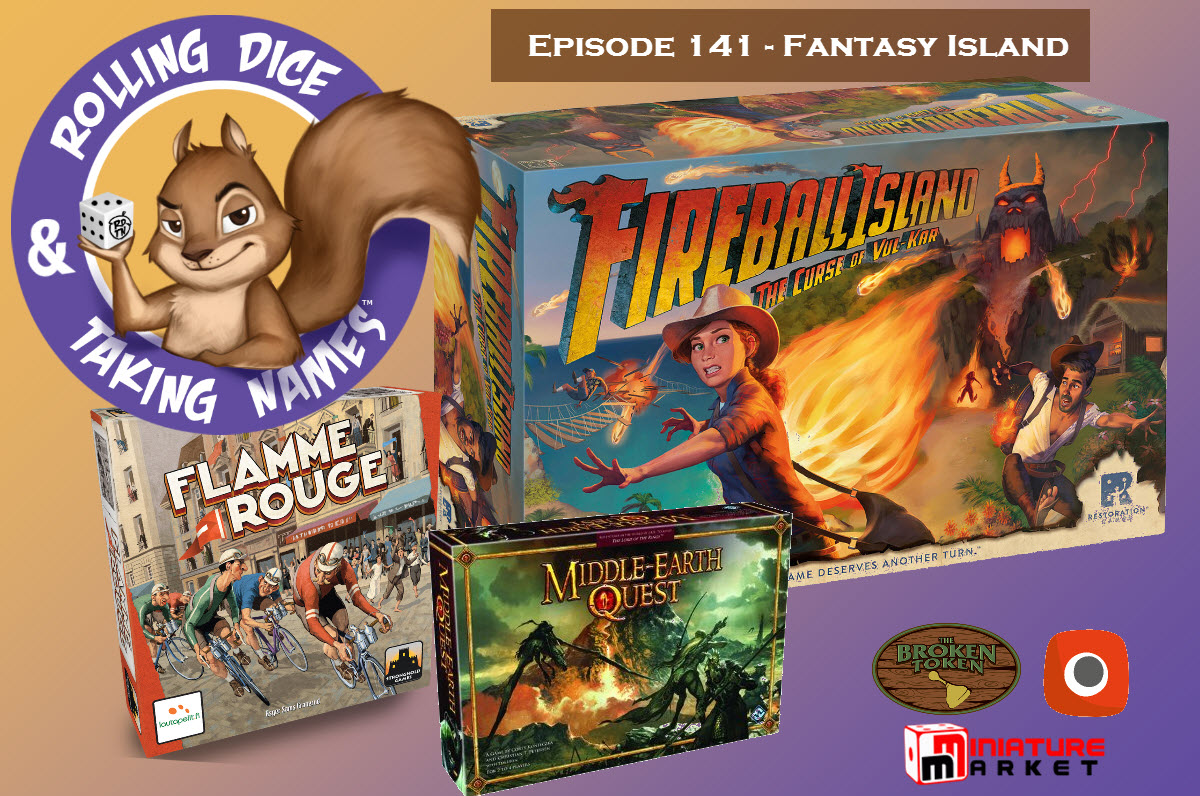 RDTN Episode 141: Fireball Island, Flamme Rouge, Middle Earth Quest, Charterstone