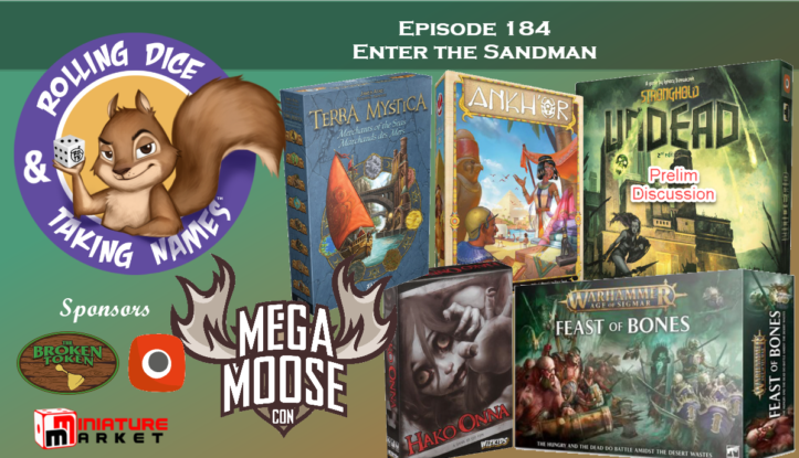 RDTN Episode 184: Ankh'or, Stronghold Undead First Look, Warhammer Feast of Bones, Hako Onna, Terra Mystica Expansion, Mega Moose Con